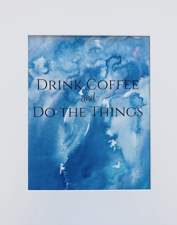 Drink Coffee and Do The Things