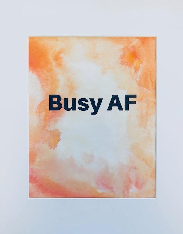 Busy AF