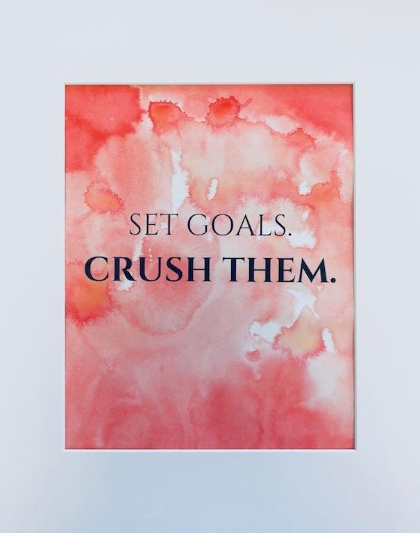 Set Goals, Crush Them