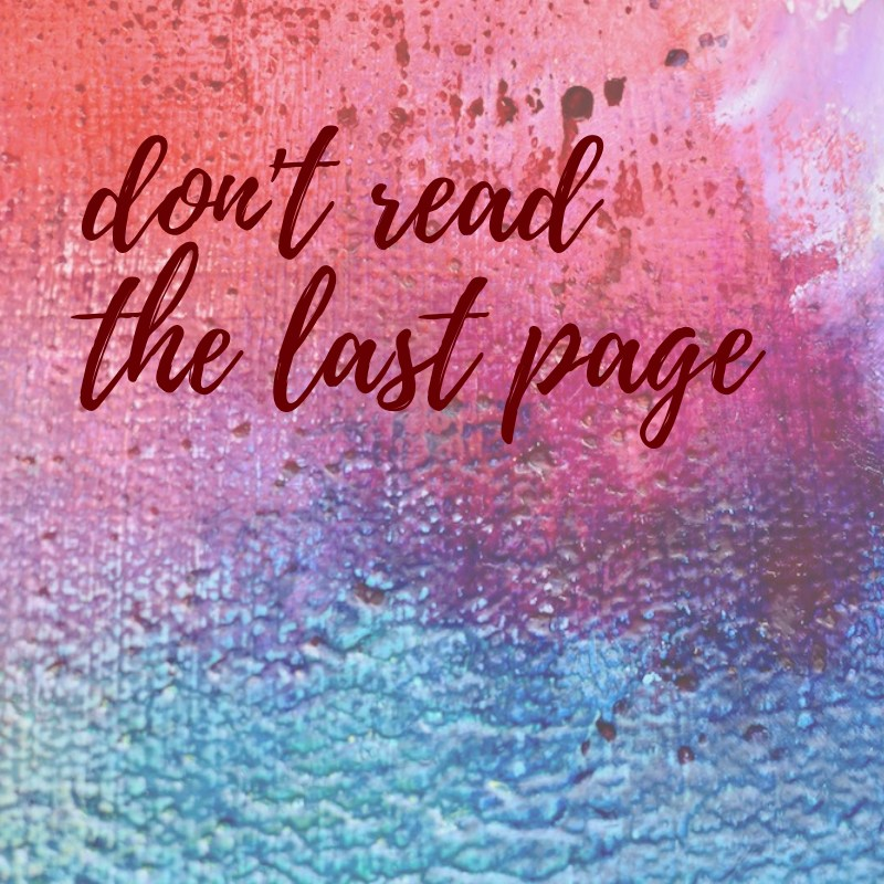Taylor Swift quote- Don't read the last page
