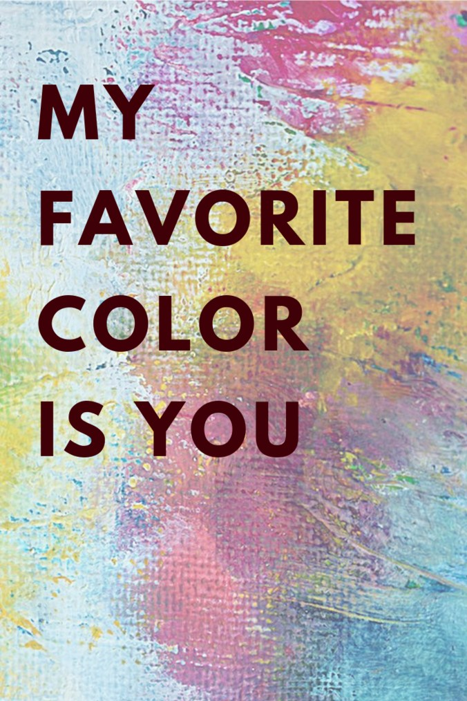 AJR Quote- My Favorite Color is You