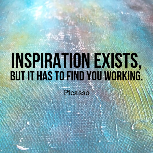 Picasso Quote, Inspiration Exists