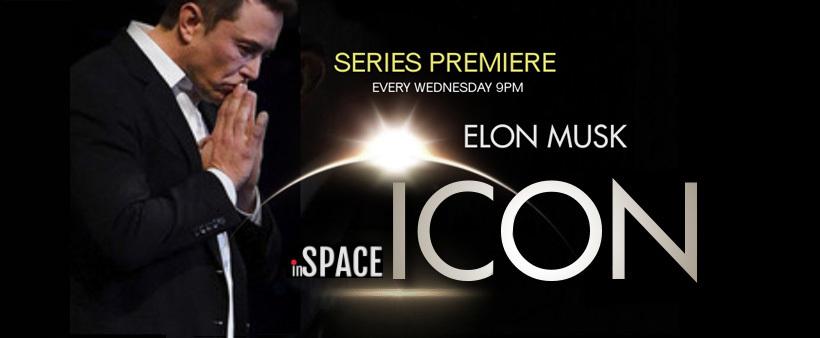InSpace tv ICON Series Premiere - Elon Musk